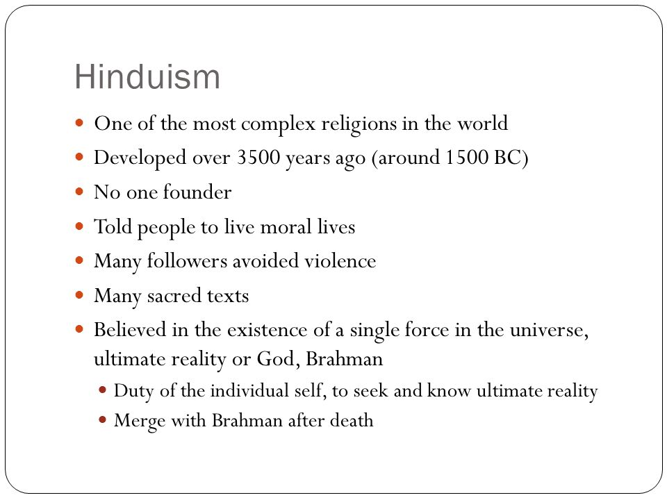 Hinduism One of the most complex religions in the world