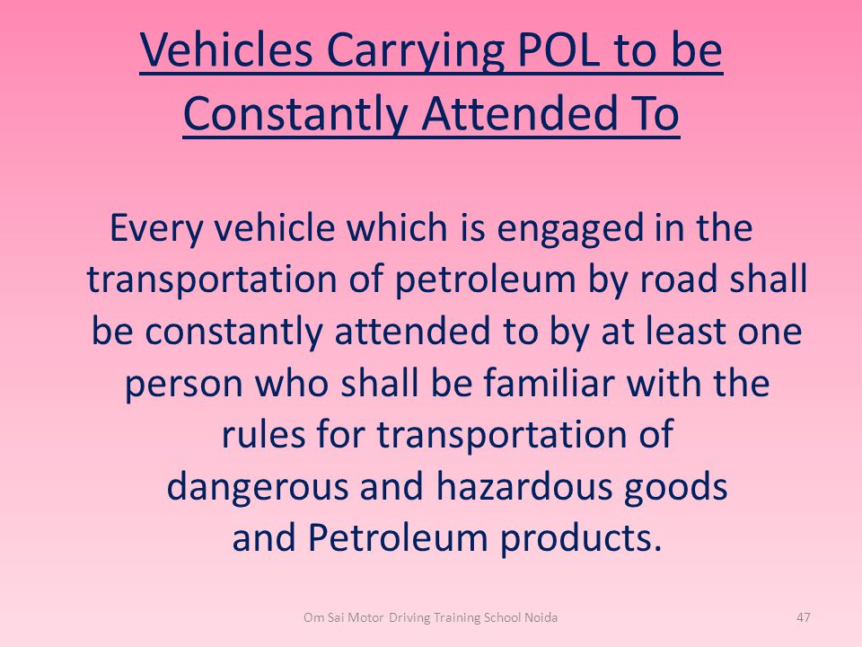 Vehicles Carrying POL to be Constantly Attended To
