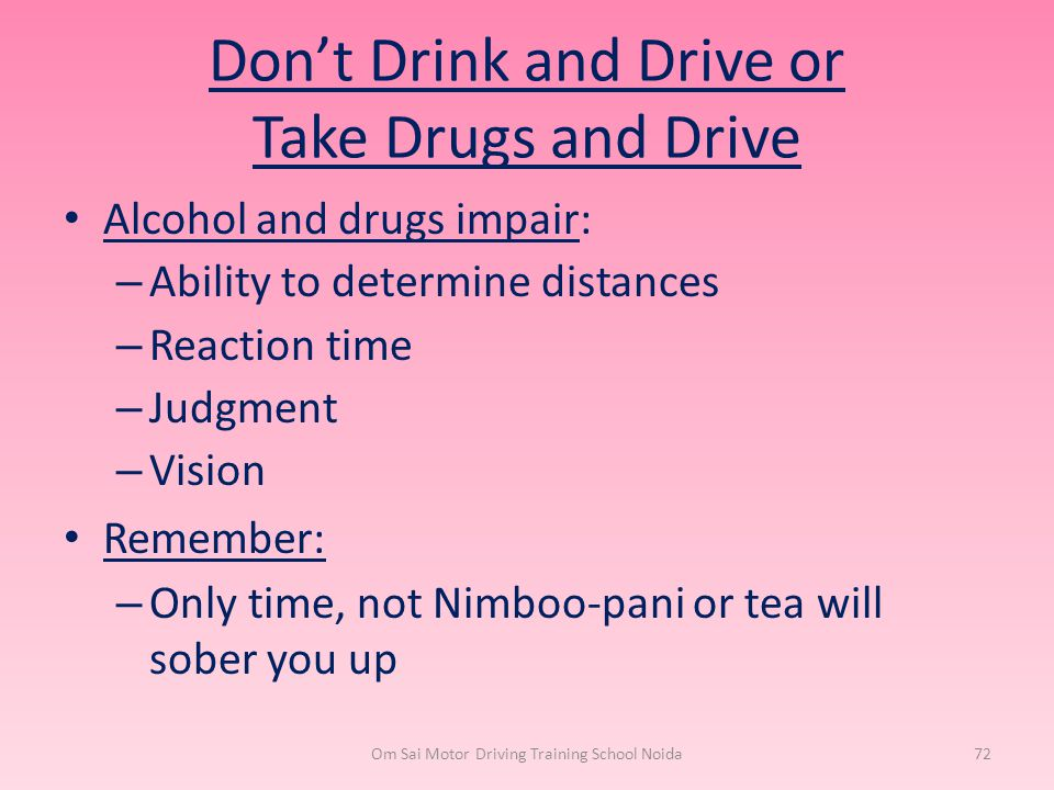 Don't Drink and Drive or Take Drugs and Drive