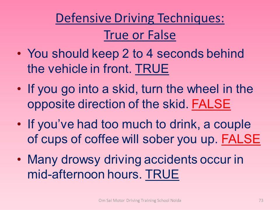 Defensive Driving Techniques: True or False