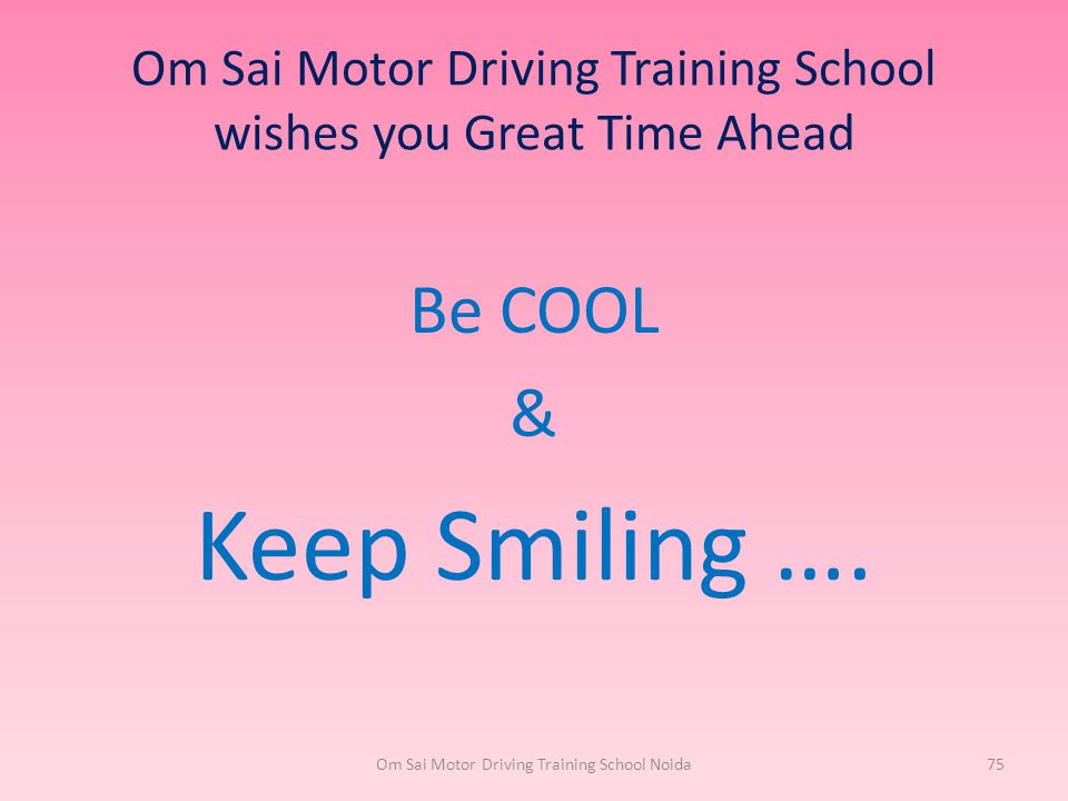 Om Sai Motor Driving Training School wishes you Great Time Ahead