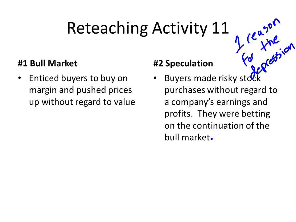 Reteaching Activity 11 #1 Bull Market #2 Speculation