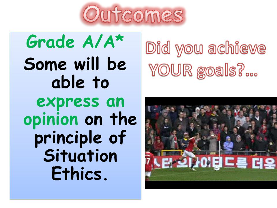 Outcomes Did you achieve YOUR goals … Grade A/A*