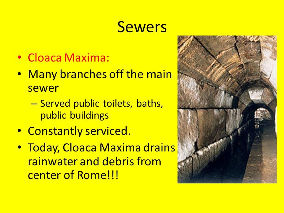 Sewers Cloaca Maxima: Many branches off the main sewer