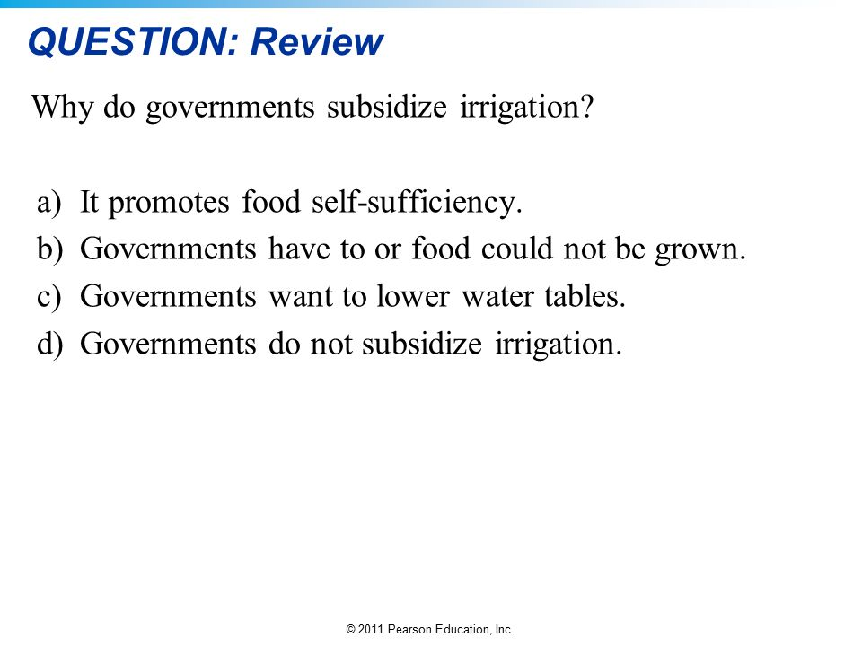 QUESTION: Review Why do governments subsidize irrigation