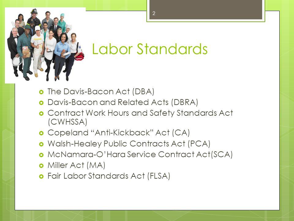 Labor Standards The Davis-Bacon Act (DBA)