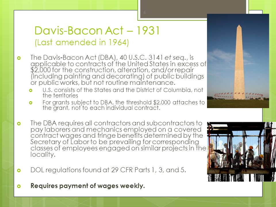 Davis-Bacon Act – 1931 (Last amended in 1964)