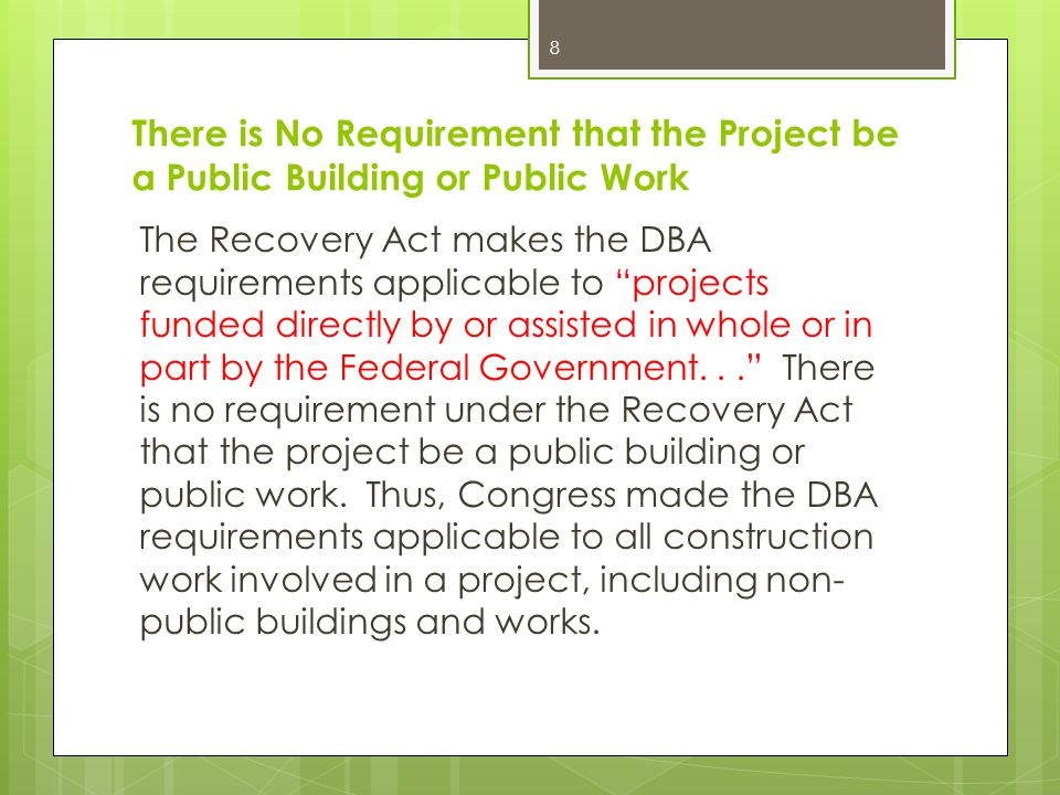 There is No Requirement that the Project be a Public Building or Public Work