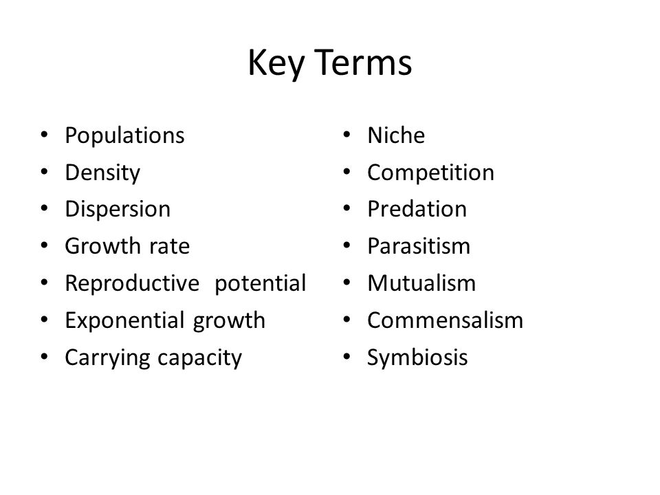 Key Terms Populations Density Dispersion Growth rate