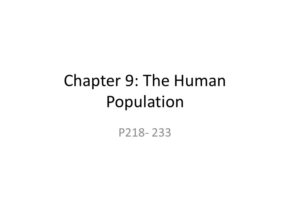 Chapter 9: The Human Population