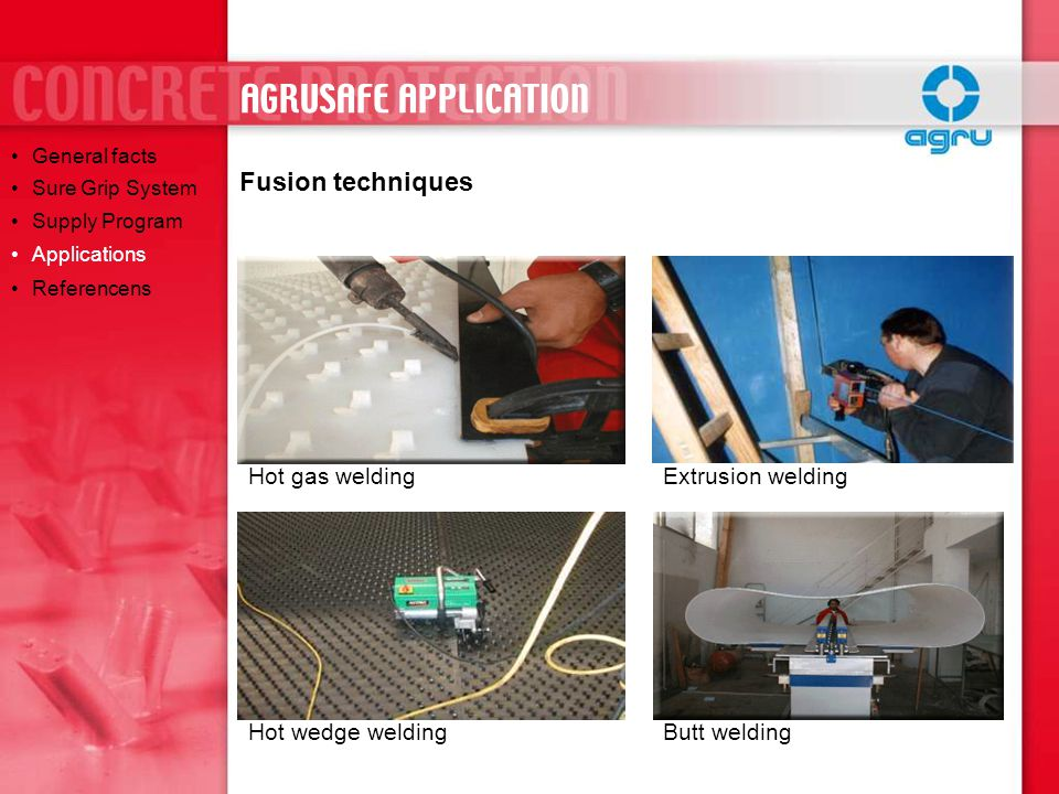 AGRUSAFE APPLICATION Fusion techniques Hot gas welding