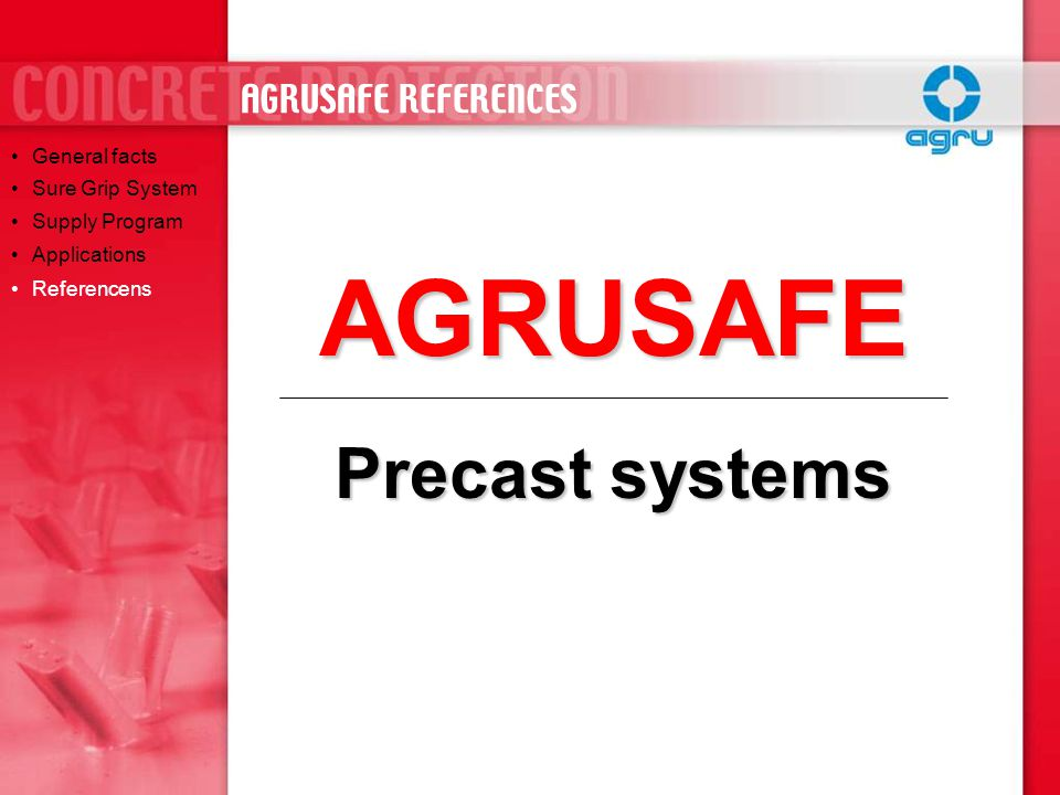 AGRUSAFE Precast systems AGRUSAFE REFERENCES General facts