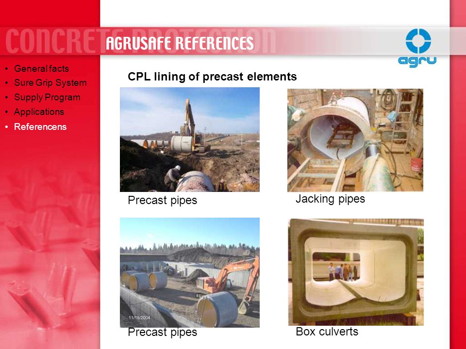 AGRUSAFE REFERENCES CPL lining of precast elements Jacking pipes
