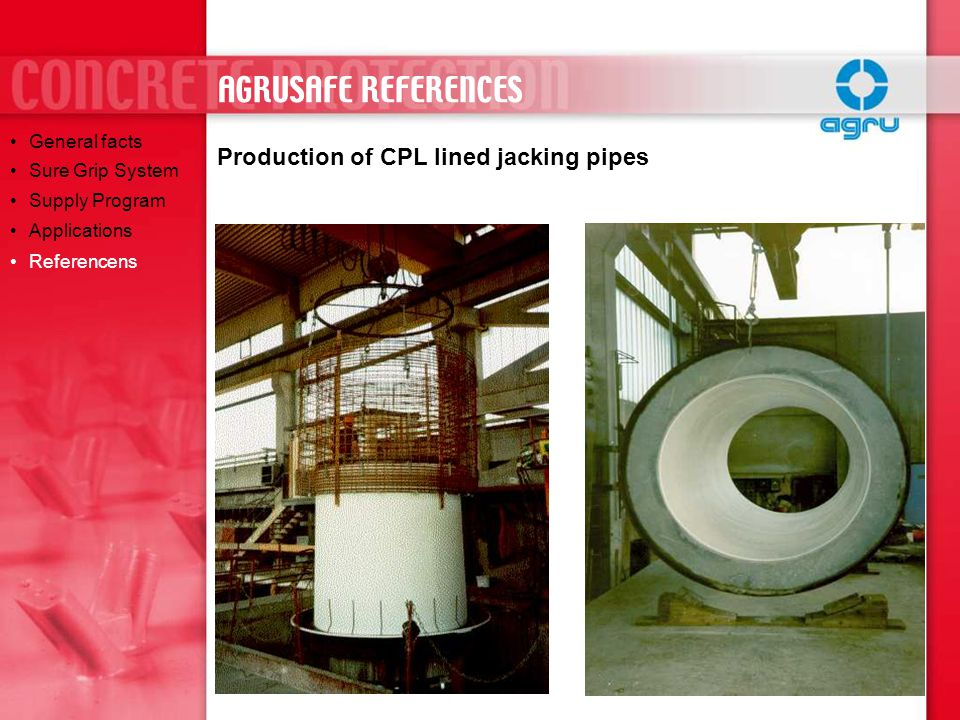 AGRUSAFE REFERENCES Production of CPL lined jacking pipes