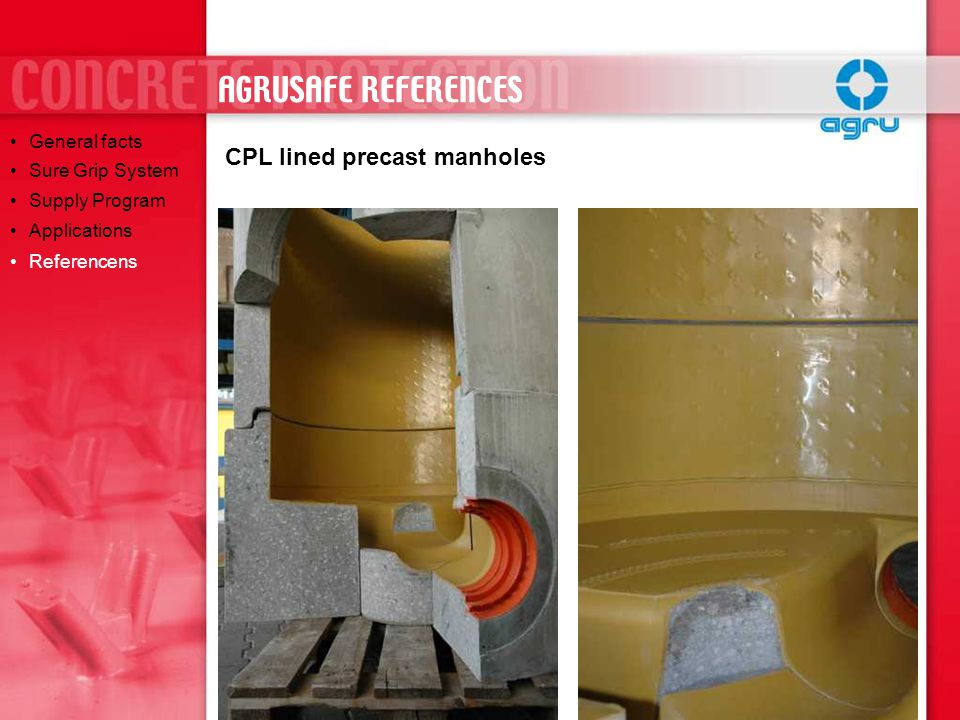 AGRUSAFE REFERENCES CPL lined precast manholes General facts