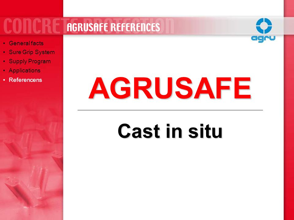 AGRUSAFE Cast in situ AGRUSAFE REFERENCES General facts