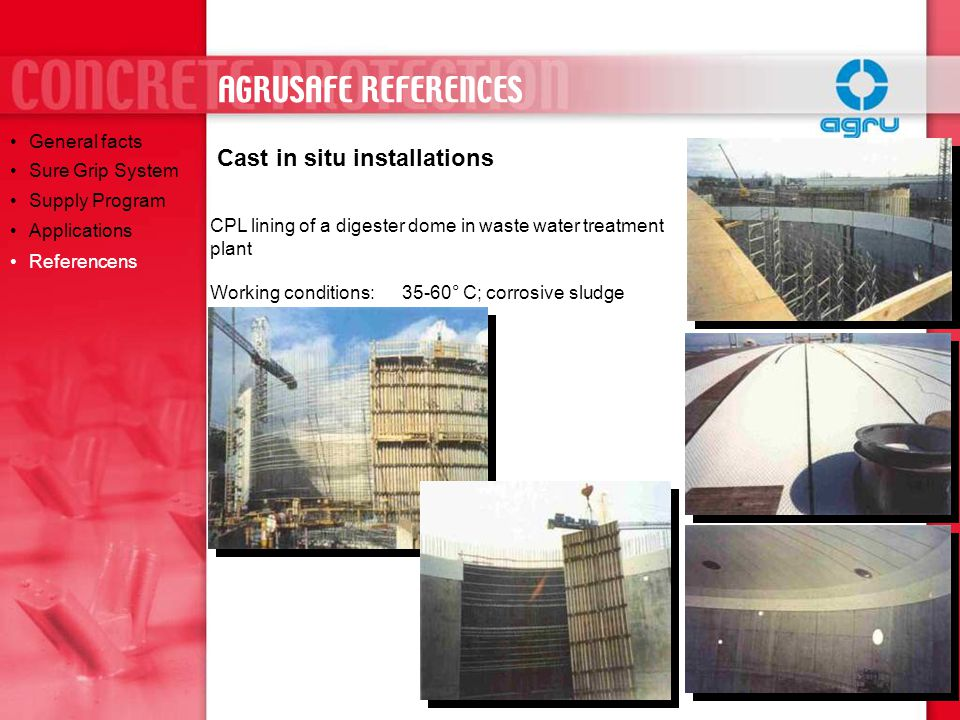 AGRUSAFE REFERENCES Cast in situ installations General facts