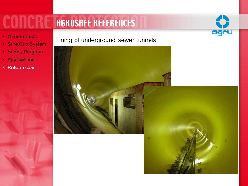 AGRUSAFE REFERENCES Lining of underground sewer tunnels General facts