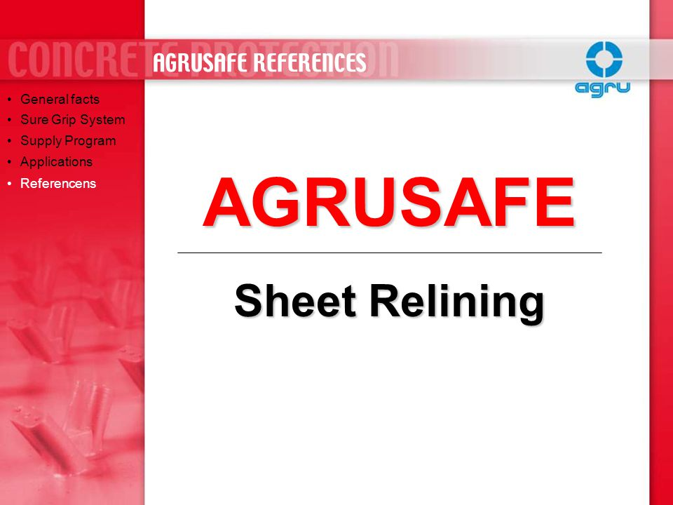 AGRUSAFE Sheet Relining AGRUSAFE REFERENCES General facts