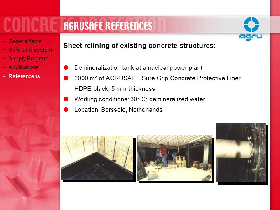 AGRUSAFE REFERENCES Sheet relining of existing concrete structures:
