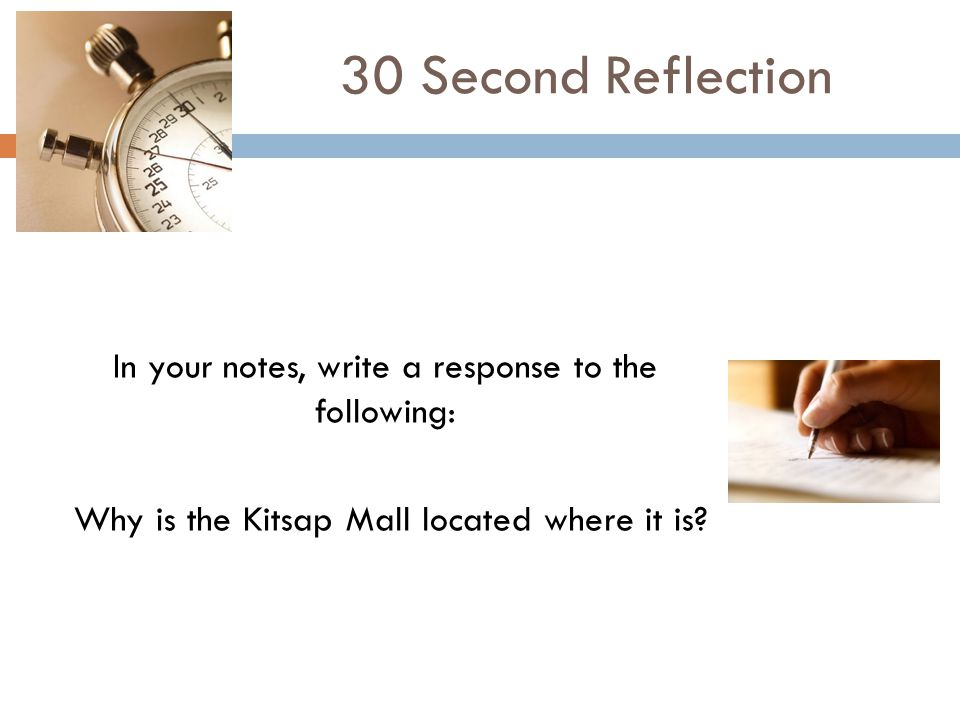 30 Second Reflection In your notes, write a response to the following:
