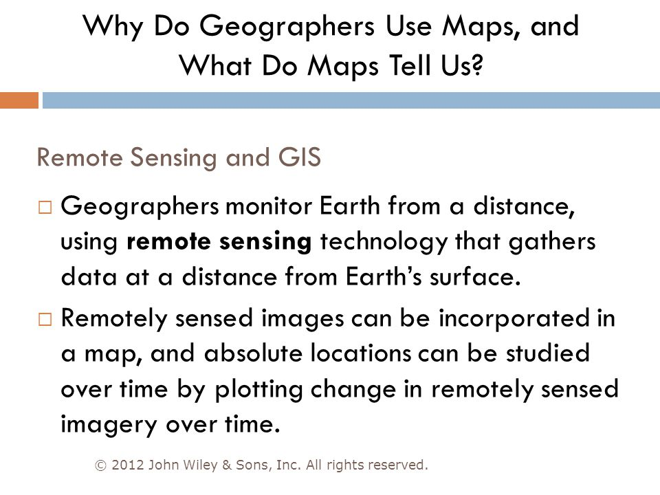 Why Do Geographers Use Maps, and What Do Maps Tell Us