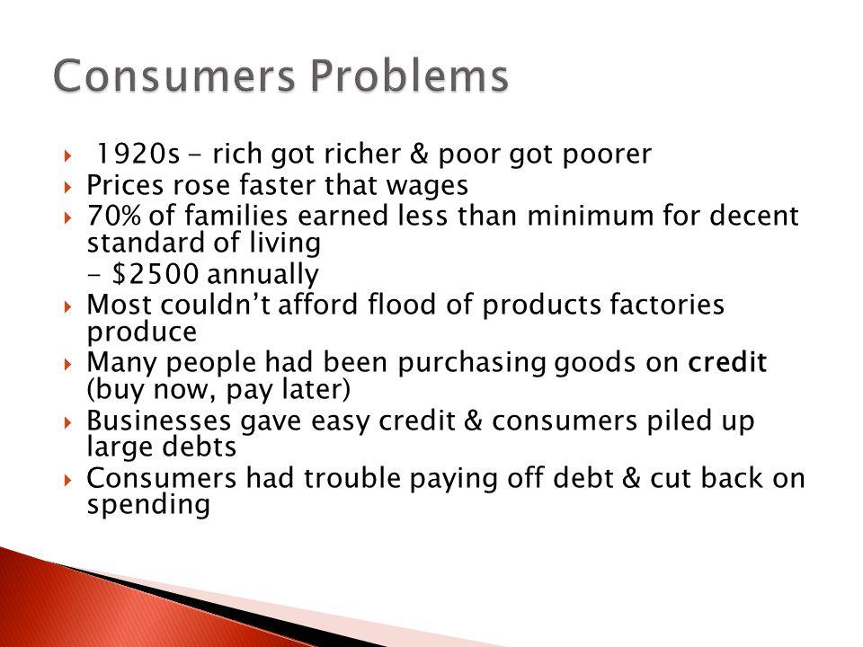 Consumers Problems 1920s - rich got richer & poor got poorer