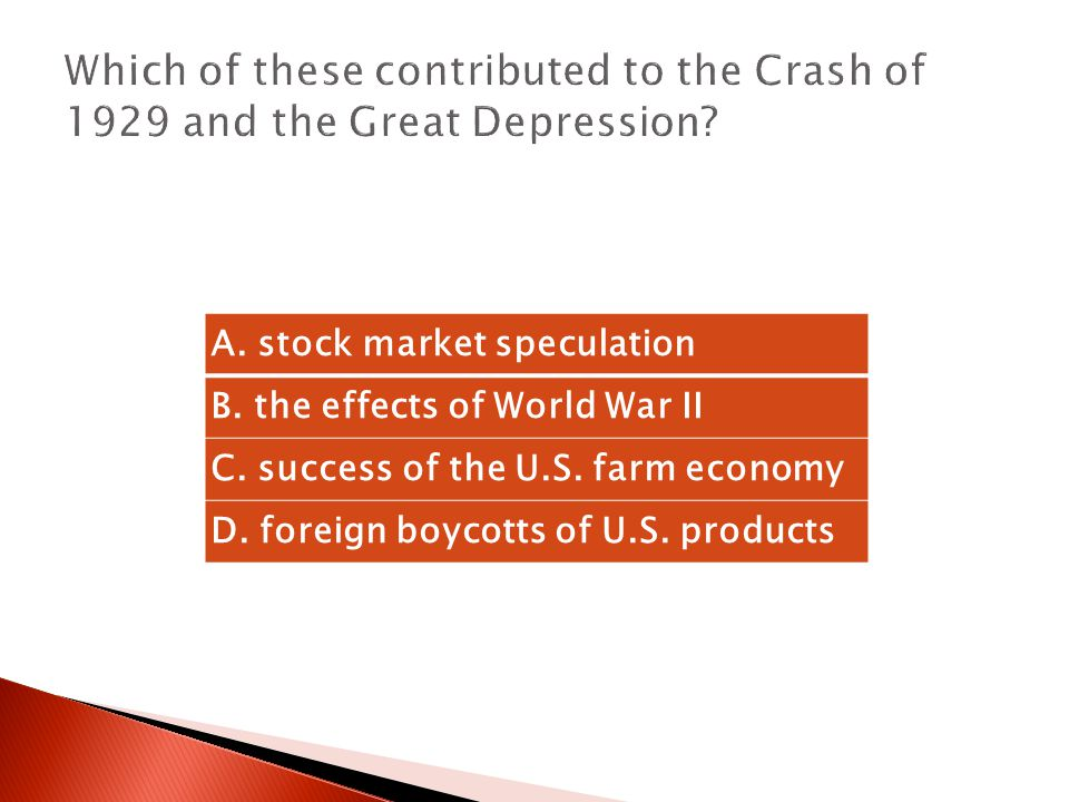 Which of these contributed to the Crash of 1929 and the Great Depression