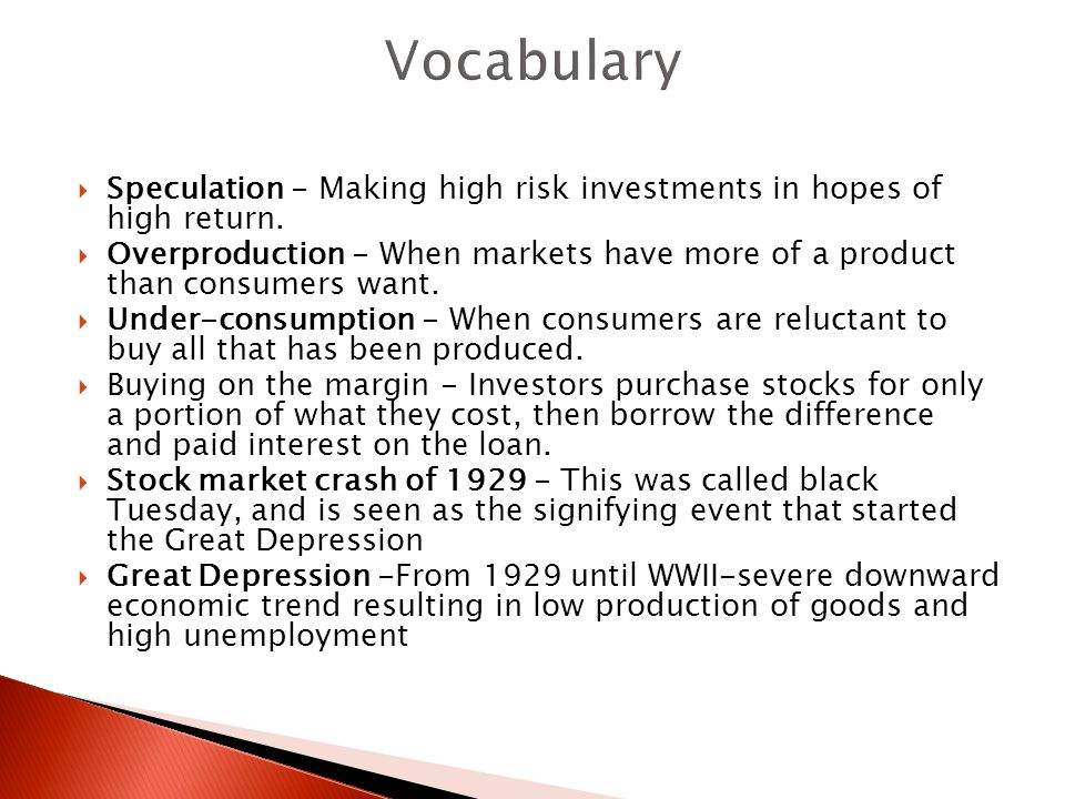 Vocabulary Speculation - Making high risk investments in hopes of high return.