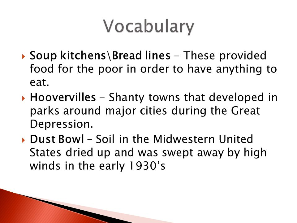 Vocabulary Soup kitchens\Bread lines - These provided food for the poor in order to have anything to eat.