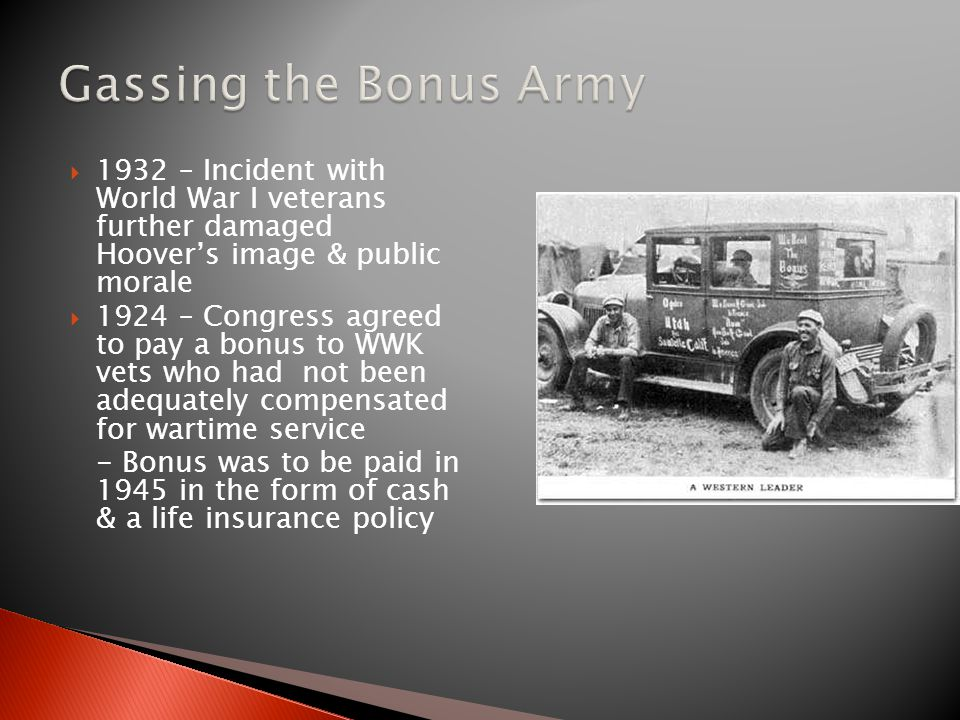 Gassing the Bonus Army 1932 – Incident with World War I veterans further damaged Hoover's image & public morale.