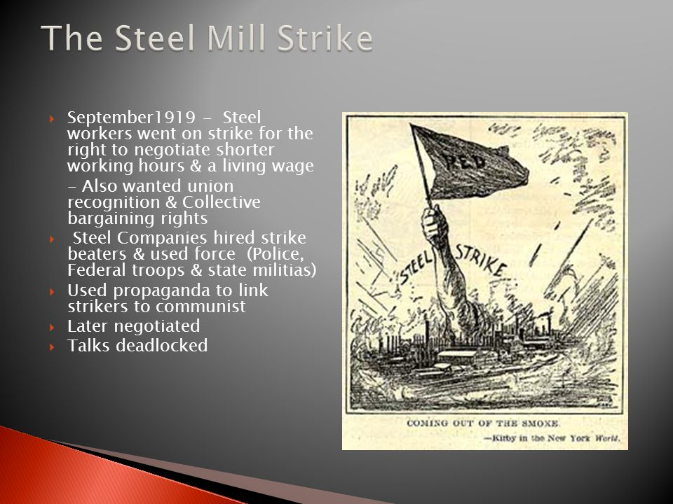 The Steel Mill Strike September1919 - Steel workers went on strike for the right to negotiate shorter working hours & a living wage.
