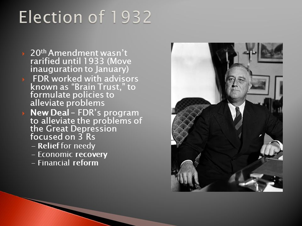 Election of 1932 20th Amendment wasn't rarified until 1933 (Move inauguration to January)