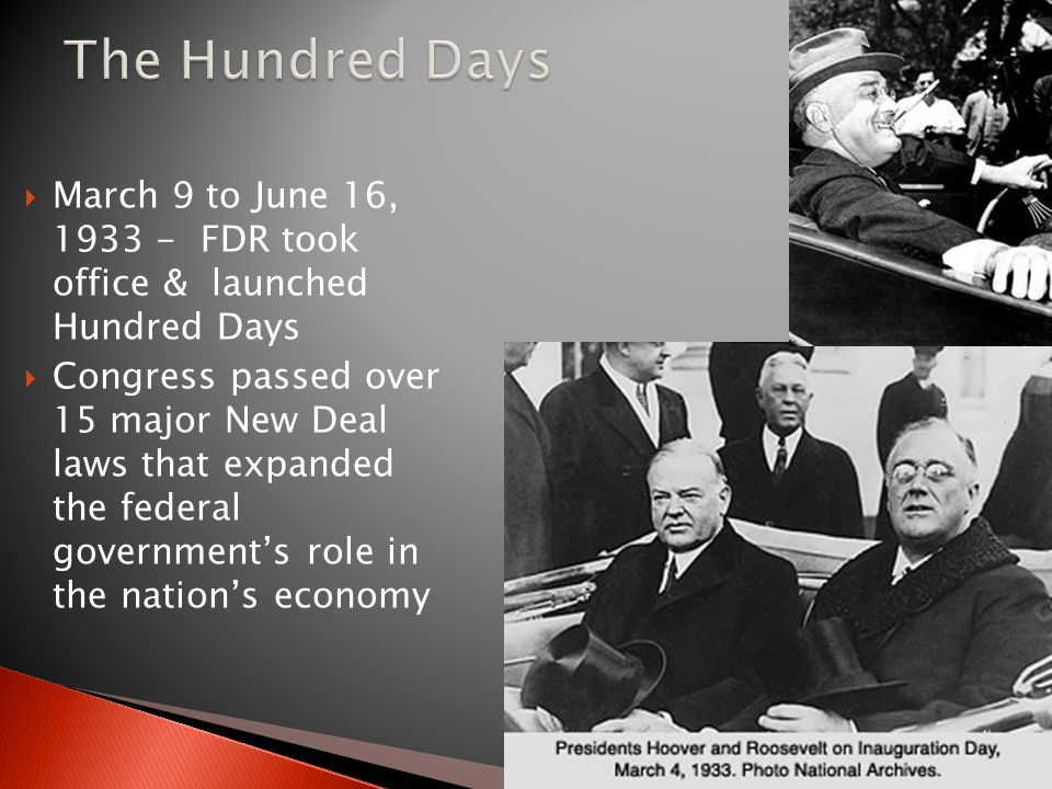 The Hundred Days March 9 to June 16, 1933 - FDR took office & launched Hundred Days.