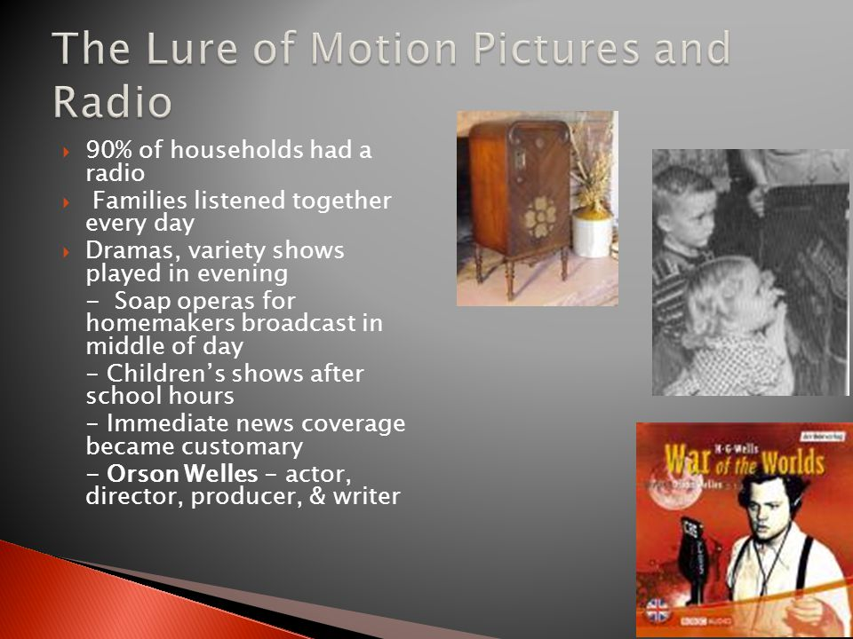 The Lure of Motion Pictures and Radio