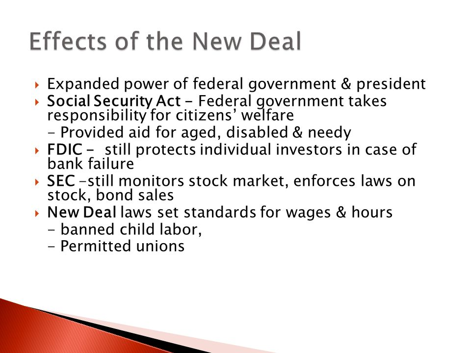 Effects of the New Deal Expanded power of federal government & president.