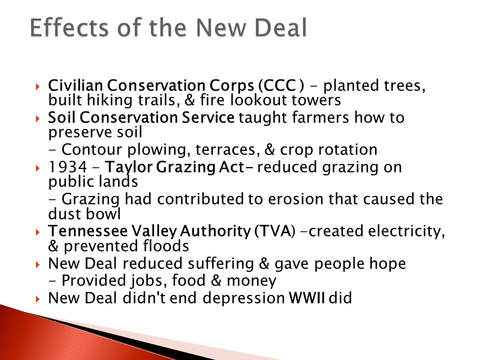 Effects of the New Deal Civilian Conservation Corps (CCC ) - planted trees, built hiking trails, & fire lookout towers.