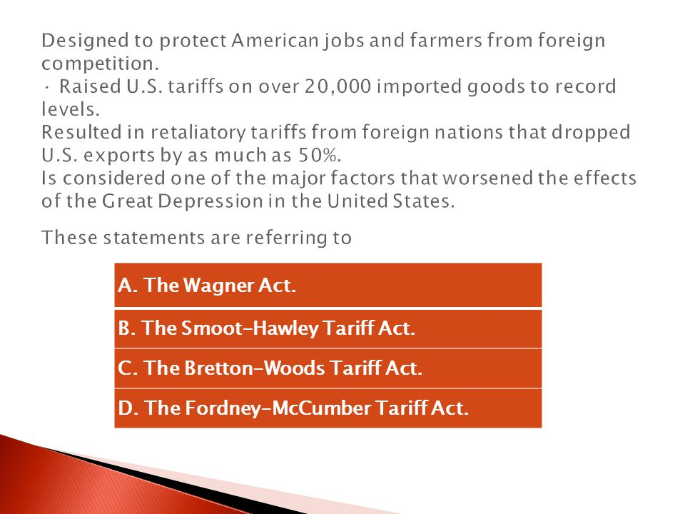 Designed to protect American jobs and farmers from foreign competition