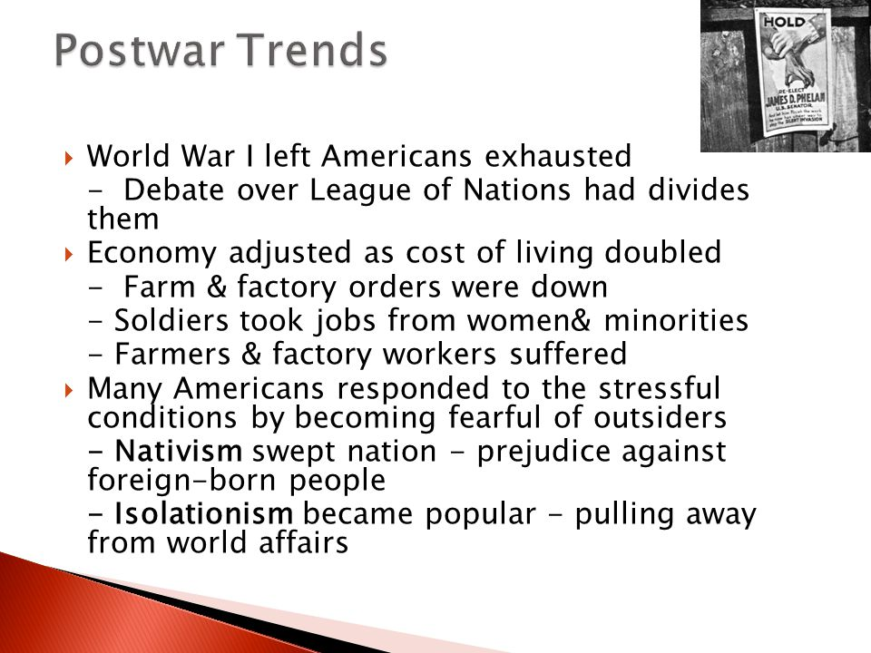 Postwar Trends World War I left Americans exhausted