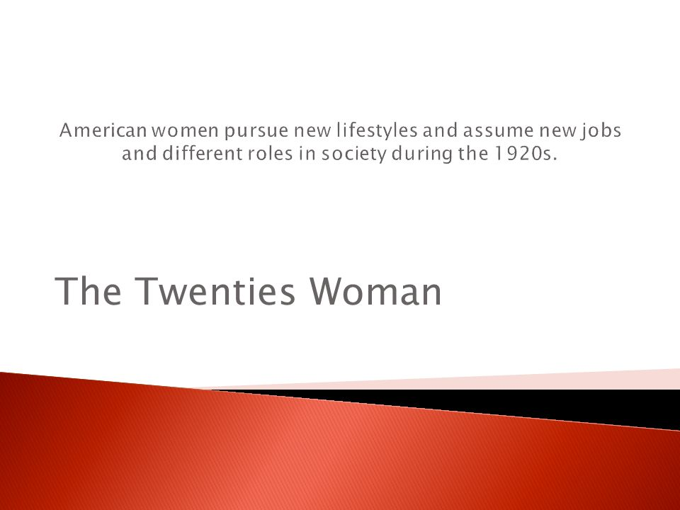 American women pursue new lifestyles and assume new jobs and different roles in society during the 1920s.