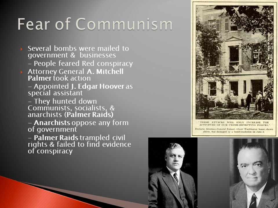 Fear of Communism Several bombs were mailed to government & businesses