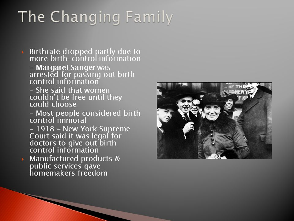 The Changing Family Birthrate dropped partly due to more birth-control information.