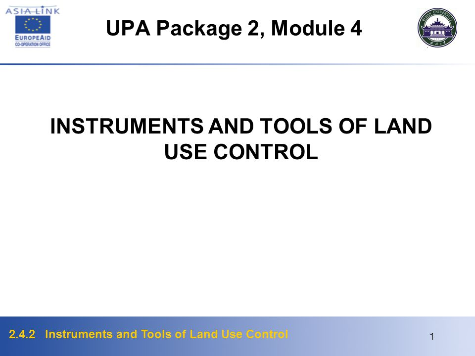 INSTRUMENTS AND TOOLS OF LAND USE CONTROL