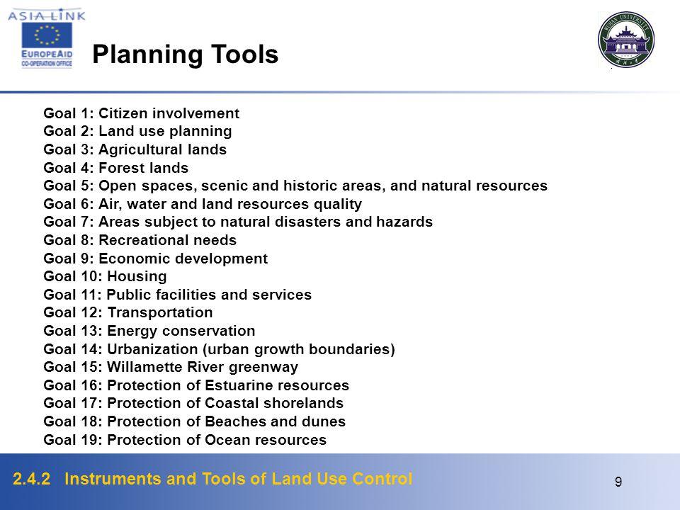 Planning Tools Goal 1: Citizen involvement Goal 2: Land use planning