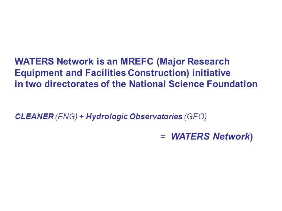 WATERS Network is an MREFC (Major Research