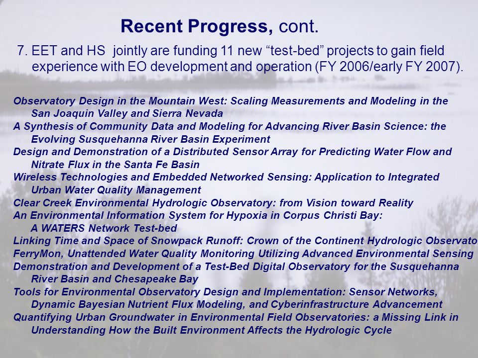 Recent Progress, cont. 7. EET and HS jointly are funding 11 new test-bed projects to gain field.