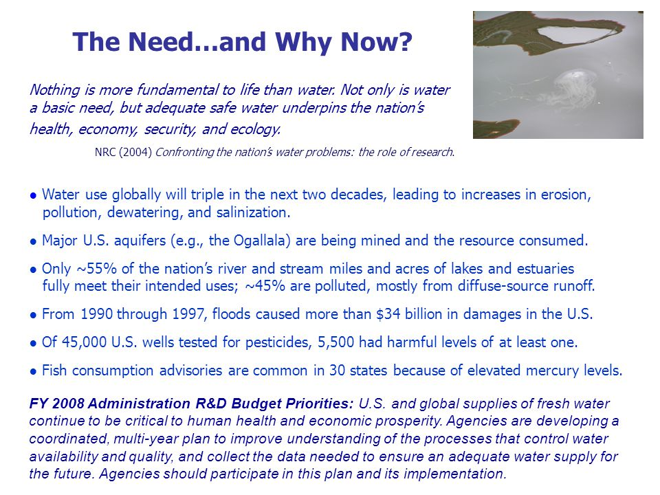 The Need…and Why Now Nothing is more fundamental to life than water. Not only is water.