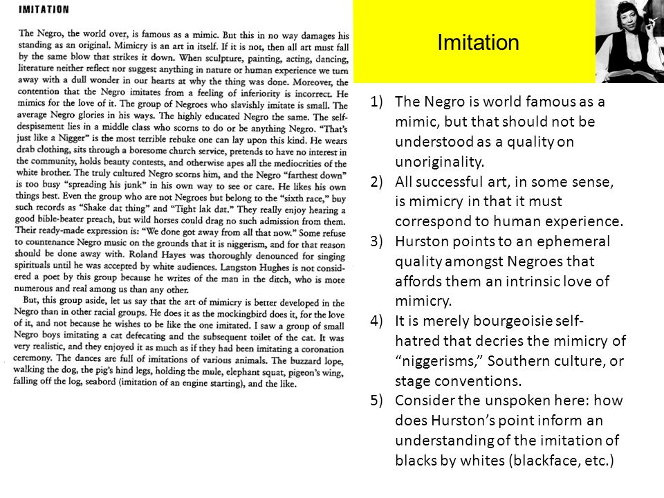 Imitation The Negro is world famous as a mimic, but that should not be understood as a quality on unoriginality.