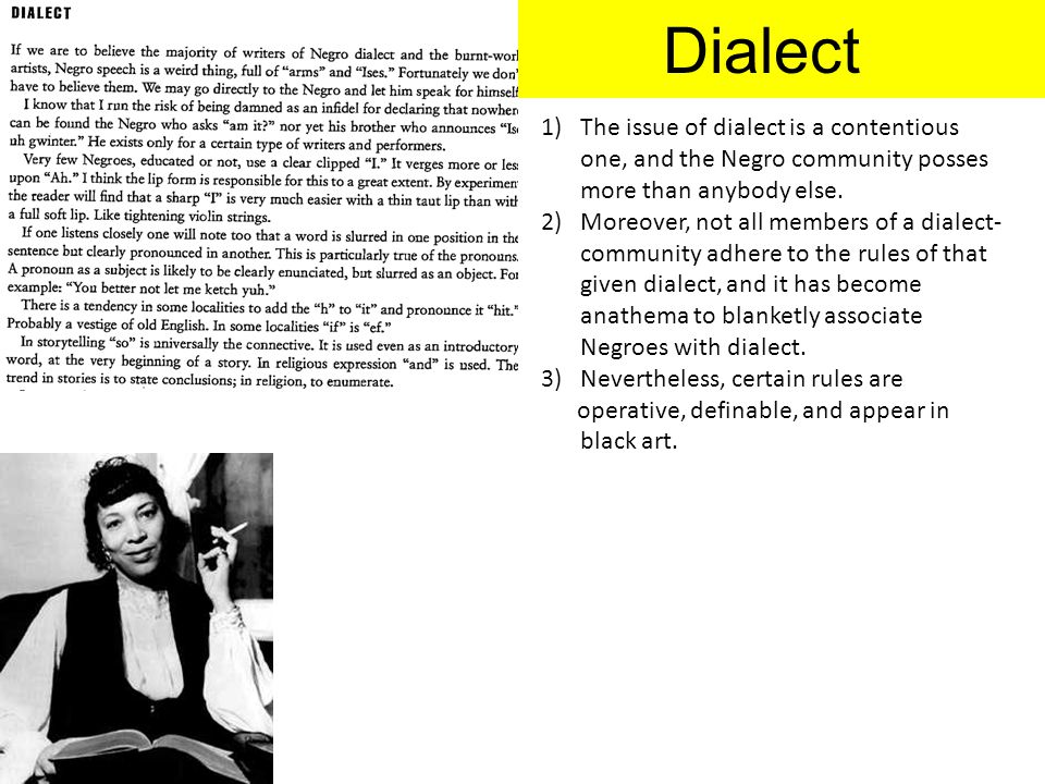 Dialect The issue of dialect is a contentious one, and the Negro community posses more than anybody else.