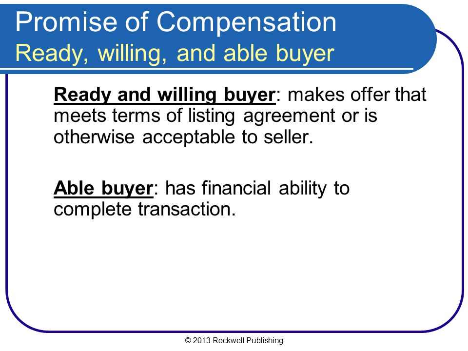 Promise of Compensation Ready, willing, and able buyer